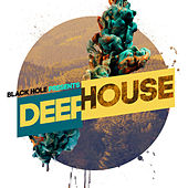 Black Hole presents Deep House by Various Artists