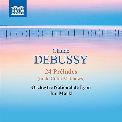 Play & Download Debussy: 24 Préludes (arr. C. Matthews) by Lyon National Orchestra | Napster