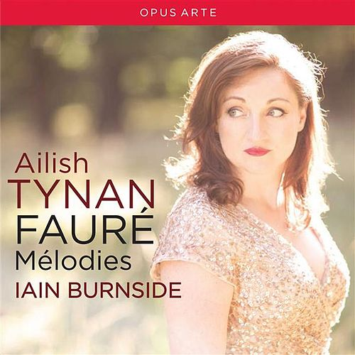 Play & Download Fauré: Mélodies by Ailish Tynan | Napster