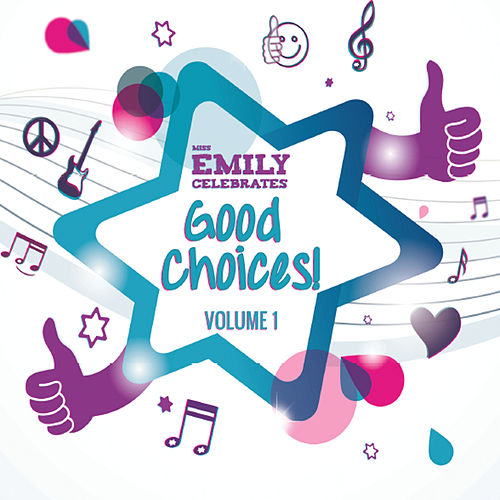 Play & Download Good Choices!, Vol.1 by Miss Emily | Napster
