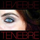 Tenebre by Various Artists