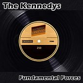 Play & Download The Kennedys - Fundamental Forces by Kennedy | Napster