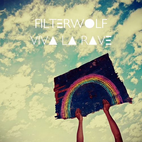Play & Download Viva la Rave by Filterwolf | Napster