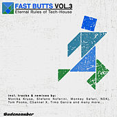 Play & Download Fast Butts, Vol. 3 - Eternal Rules of Tech-House by Various Artists | Napster