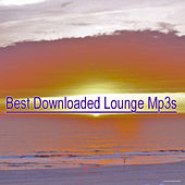 Play & Download Best Downloaded Lounge Mp3s by Various Artists | Napster
