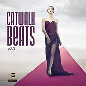 Catwalk Beats, Vol. 3 by Various Artists