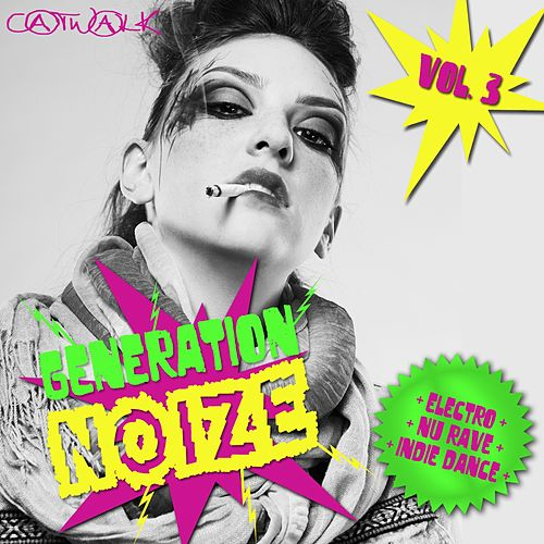 Play & Download Generation Noize, Vol. 3 by Various Artists | Napster