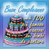 Play & Download Buon compleanno con le 100 più famose canzoni dei bimbi da cantare by La Bambilandia   Napster