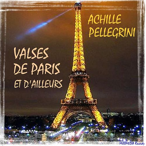 Valses de Paris et d'ailleurs by Achille Pellegrini