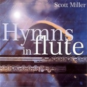 Hymns in Flute by Scott Miller