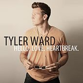 Play & Download Hello. Love. Heartbreak. by Tyler Ward | Napster