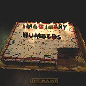 Imaginary Numbers by The Maine