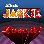 Lose It by Little Jackie