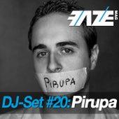 Faze DJ Set #20: Pirupa by Various Artists