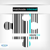 Play & Download Matchcode Minimal, Vol. 5 by Various Artists | Napster