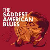 Play & Download The Saddest American Blues by Various Artists | Napster