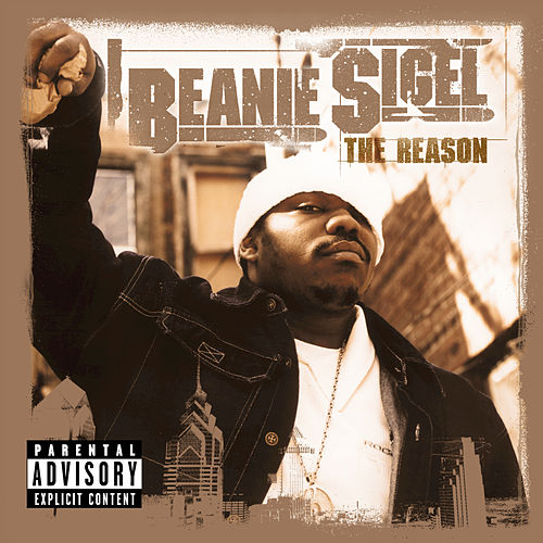 The Reason by Beanie Sigel