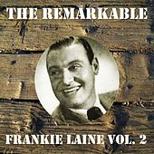 Play & Download The Remarkable Frankie Laine, Vol. 2 by Frankie Laine | Napster