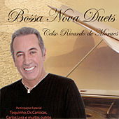 Play & Download Bossa Nova Duets by Celso Ricardo de Moraes | Napster