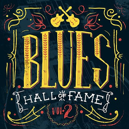 Play & Download Blues Hall of Fame, Vol. 2 by Various Artists | Napster
