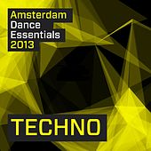 Amsterdam Dance Essentials 2013: Techno - EP by Various Artists