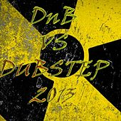 Play & Download D'n'B vs Dubstep 2013 - EP by Various Artists | Napster