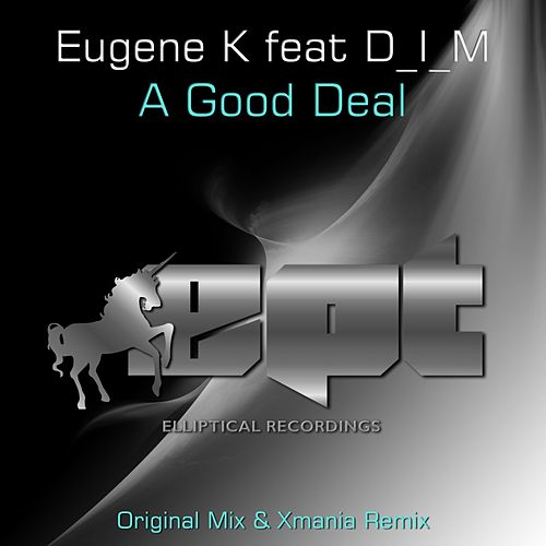 Play & Download A Good Deal (feat. D_I_M) by Eugene K | Napster