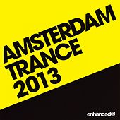 Play & Download Amsterdam Trance 2013 - EP by Various Artists | Napster