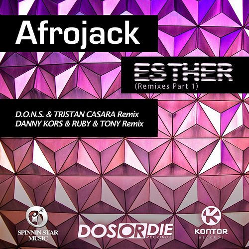 Play & Download Esther 2K13 by Afrojack | Napster