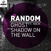 Play & Download Ghost / Shadow On The Wall (feat. NICK) - Single by Random | Napster