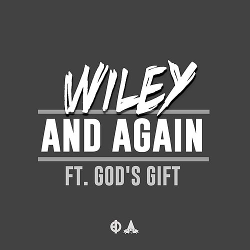 Play & Download And Again (feat. Gods Gift) - Single by Wiley | Napster