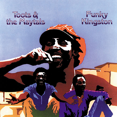 Play & Download Funky Kingston by Toots and the Maytals | Napster