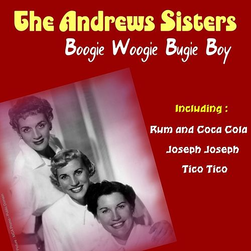 Boogie Woogie Bugie Boy by The Andrews Sisters