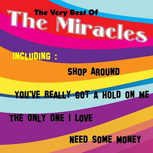 Play & Download The Very Best of the Miracles by The Miracles | Napster