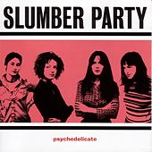 Psychedelicate by Slumber Party
