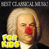 Best Classical Music for Kids by Various Artists
