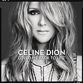 Play & Download Loved Me Back to Life by Celine Dion | Napster