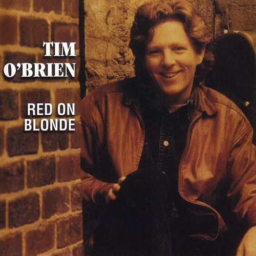 Red On Blonde by Tim O'Brien