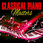 Play & Download Classical Piano Masters by Various Artists | Napster