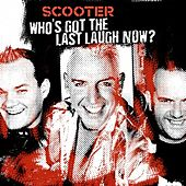 Play & Download Who's Got The Last Laugh Now? by Scooter | Napster