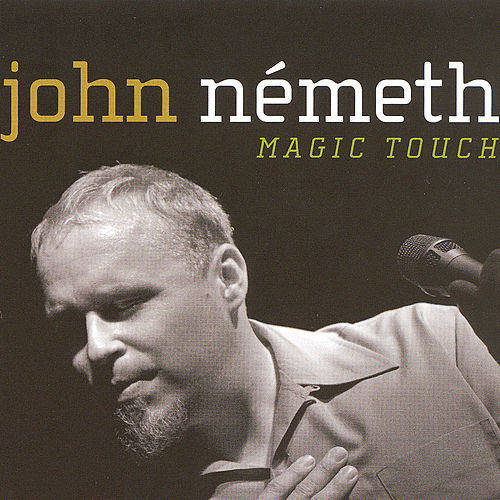 Play & Download Magic Touch by John Nemeth | Napster
