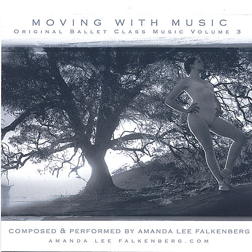 Play & Download Moving with Music - Volume 3 by Amanda Lee Falkenberg | Napster