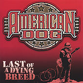 Play & Download Last of a Dying Breed by American Dog | Napster