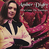 Play & Download Here Come The Teardrops by Amber Digby | Napster