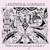 Play & Download Cavalry Of Light EP by Lavender Diamond | Napster