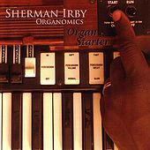 Play & Download Organ Starter by Sherman Irby | Napster