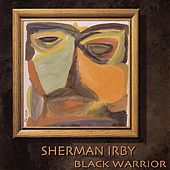 Black Warrior by Sherman Irby