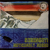 Play & Download Noticeably Negro by Serengeti | Napster