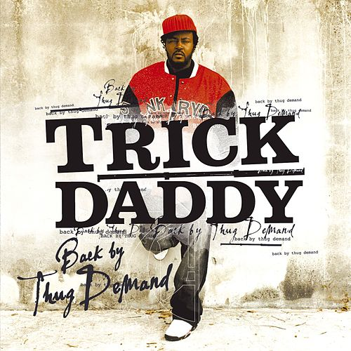 Play & Download Back By Thug Demand by Trick Daddy | Napster