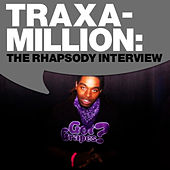Traxamillion: The Rhapsody Interview by Traxamillion